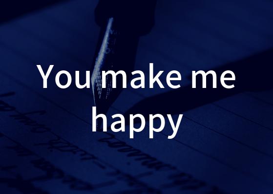 「You make me happy」の歌詞から学ぶ